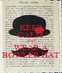KEEP CALM AND WEAR A BOWLER HAT - Personalised Poster A4 size