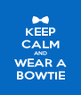 KEEP CALM AND WEAR A BOWTIE - Personalised Poster A4 size