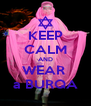 KEEP CALM AND WEAR  a BURQA - Personalised Poster A4 size