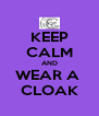 KEEP CALM AND WEAR A  CLOAK - Personalised Poster A4 size
