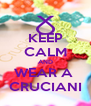 KEEP CALM AND WEAR A  CRUCIANI - Personalised Poster A4 size