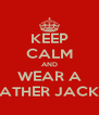 KEEP CALM AND WEAR A LEATHER JACKET - Personalised Poster A4 size