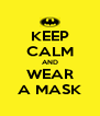 KEEP CALM AND WEAR A MASK - Personalised Poster A4 size