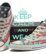 KEEP CALM AND WEAR ALL STARS - Personalised Poster A4 size