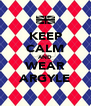 KEEP CALM AND WEAR ARGYLE - Personalised Poster A4 size