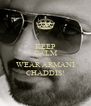 KEEP CALM AND WEAR ARMANI CHADDIS! - Personalised Poster A4 size
