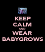 KEEP CALM AND WEAR BABYGROWS - Personalised Poster A4 size