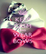 KEEP CALM AND WEAR BOWS - Personalised Poster A4 size