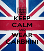KEEP CALM AND WEAR CARBRINI - Personalised Poster A4 size