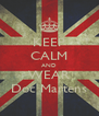 KEEP CALM AND WEAR Doc Martens - Personalised Poster A4 size