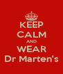 KEEP CALM AND WEAR Dr Marten's - Personalised Poster A4 size