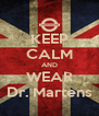 KEEP CALM AND WEAR Dr. Martens - Personalised Poster A4 size