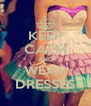 KEEP CALM AND WEAR DRESSES - Personalised Poster A4 size