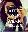 KEEP CALM AND WEAR  HIDJAB  - Personalised Poster A4 size