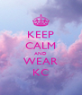 KEEP CALM AND WEAR KC - Personalised Poster A4 size