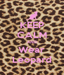 KEEP CALM AND Wear Leopard - Personalised Poster A4 size