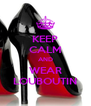 KEEP CALM AND WEAR LOUBOUTIN - Personalised Poster A4 size