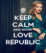KEEP CALM AND WEAR LOVE REPUBLIC - Personalised Poster A4 size