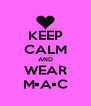 KEEP CALM AND WEAR M•A•C - Personalised Poster A4 size