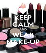 KEEP CALM AND WEAR MAKE-UP - Personalised Poster A4 size