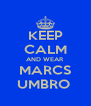 KEEP CALM AND WEAR MARCS UMBRO  - Personalised Poster A4 size