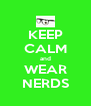 KEEP CALM and WEAR NERDS - Personalised Poster A4 size