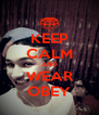 KEEP CALM AND WEAR OBEY - Personalised Poster A4 size