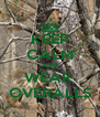 KEEP CALM AND WEAR  OVERALLS - Personalised Poster A4 size