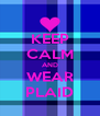 KEEP CALM AND WEAR PLAID - Personalised Poster A4 size