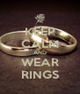 KEEP CALM AND WEAR RINGS - Personalised Poster A4 size