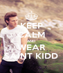 KEEP CALM AND WEAR SAINT KIDD - Personalised Poster A4 size