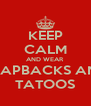 KEEP CALM AND WEAR SNAPBACKS AND TATOOS - Personalised Poster A4 size