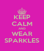 KEEP CALM AND WEAR SPARKLES - Personalised Poster A4 size