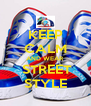 KEEP CALM AND WEAR  STREET STYLE - Personalised Poster A4 size