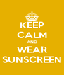 KEEP CALM AND WEAR SUNSCREEN - Personalised Poster A4 size