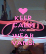 KEEP CALM AND WEAR VANS! - Personalised Poster A4 size