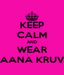 KEEP CALM AND WEAR VIKAANA KRUVIDS - Personalised Poster A4 size