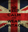 KEEP CALM AND WEAR VINTAGE - Personalised Poster A4 size