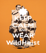KEEP CALM AND WEAR WildHeist - Personalised Poster A4 size