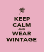 KEEP CALM AND WEAR WINTAGE - Personalised Poster A4 size