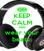 KEEP CALM AND wear your beats  - Personalised Poster A4 size