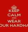 KEEP CALM AND WEAR YOUR HARDHAT - Personalised Poster A4 size
