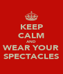 KEEP CALM AND WEAR YOUR SPECTACLES - Personalised Poster A4 size