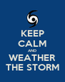 KEEP CALM AND WEATHER THE STORM - Personalised Poster A4 size