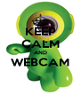 KEEP CALM AND WEBCAM  - Personalised Poster A4 size