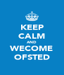 KEEP CALM AND WECOME OFSTED - Personalised Poster A4 size