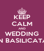 KEEP CALM AND WEDDING IN BASILICATA - Personalised Poster A4 size