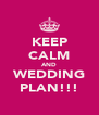 KEEP CALM AND WEDDING PLAN!!! - Personalised Poster A4 size