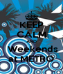 KEEP CALM AND  Weekends at METRO - Personalised Poster A4 size