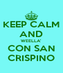 KEEP CALM AND WEELLA' CON SAN CRISPINO - Personalised Poster A4 size